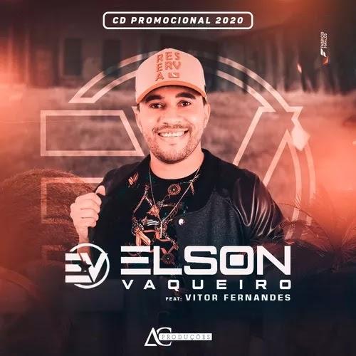 Elson Vaqueiro - Piseiro Romântico - Promocional - 2020.2
