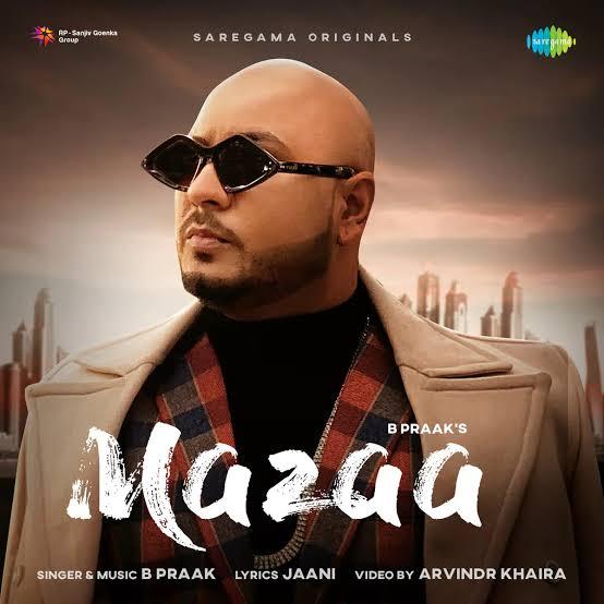 Mazaa Lyrics, Sung By B Praak, Song written by jaani.