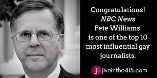 Pete Williams  is one of the top 10 most influential gay journalists