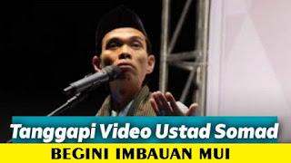 Imbauan MUI Kepada Seluruh Masyarakat Terkait Polemik Video Ceramah Ustaz Abdul Shomad