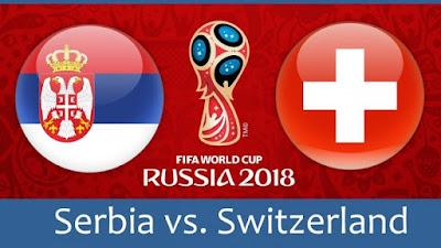 Live Streaming Serbia vs Switzerland Piala Dunia 23.6.2018