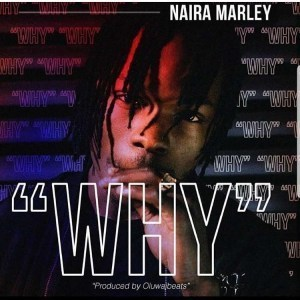 [Mp3] Naira Marley - Why?