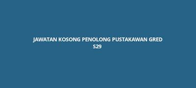 Jawatan Kosong Penolong Pustakawan S29 2020