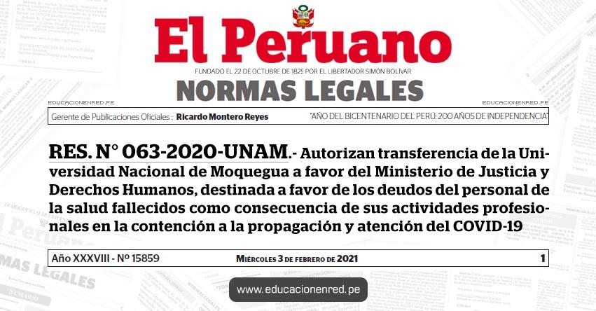 RES. N° 063-2020-UNAM.- Autorizan transferencia de la Universidad Nacional de Moquegua a favor del Ministerio de Justicia y Derechos Humanos, destinada a favor de los deudos del personal de la salud fallecidos como consecuencia de sus actividades profesionales en la contención a la propagación y atención del COVID-19