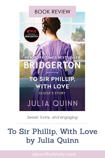 Book Review: To Sir Phillip, With Love by Julia Quinn | About That Story