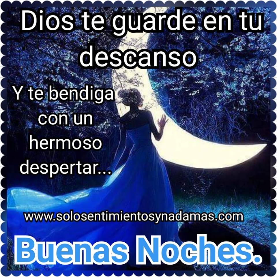 Dios Te Guarde En Tu Descanso Solo Sentimientos Y Nada Mas