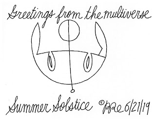 Greetings from the multiverse. Summer Solstice.