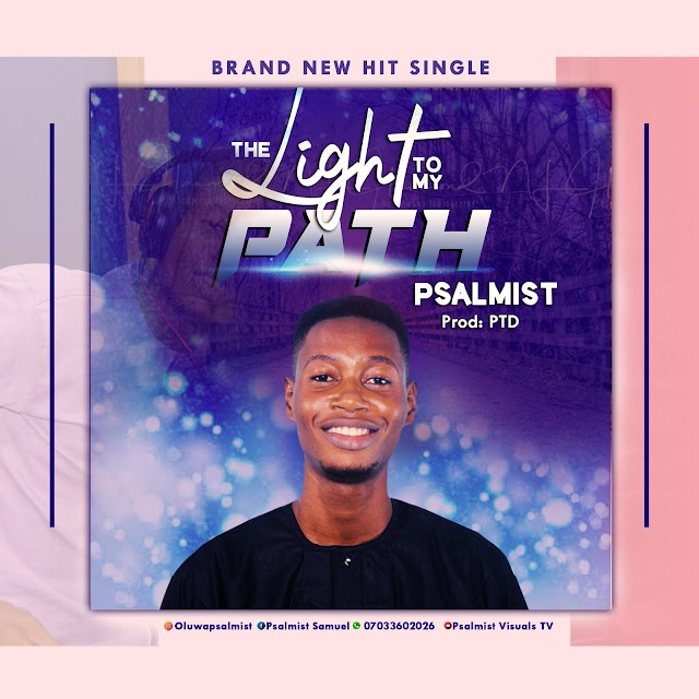 [Music + Video] The Light To My Path - Psalmist