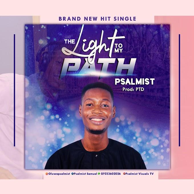 [Music + Video] The Light To My Path - Psalmist