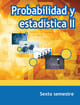 Probabilidad y Estadística II Sexto Semestre Telebachillerato