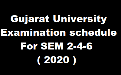 Gujarat University Examination schedule For SEM 2-4-6 - 2020