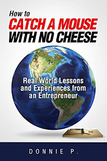 How to Catch a Mouse with No Cheese - business book promotion sites by Donnie P.
