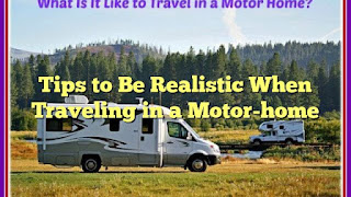 Tips to Be Realistic When Traveling in a Motorhome