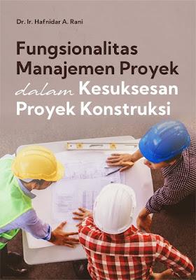 Buku Fungsionalitas Manajemen Proyek Dalam Kesuksesan Proyek Konstruksi