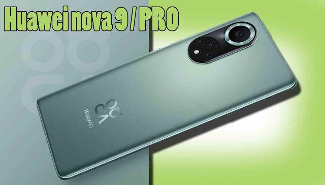 مواصفات هاتف Huawei nova 9 و PRO تعرف على مواصفاتهم و الأسعار