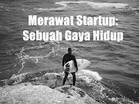 Merawat Startup : Sebuah Gaya Hidup