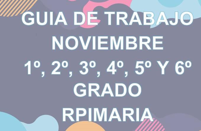 """GUIA DE TRABAJO """"NOVIEMBRE"""" 1º, 2º, 3º, 4º, 5º Y 6º GRADO PRIMARIA"""