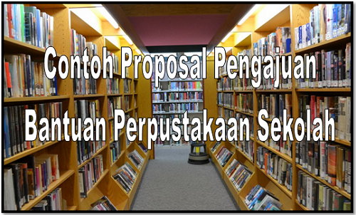 Contoh Proposal Pengajuan Bantuan Perpustakaan Sekolah