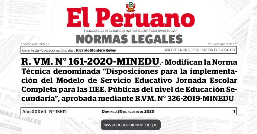 R. VM. N° 161-2020-MINEDU.- Modifican la Norma Técnica denominada «Disposiciones para la implementación del Modelo de Servicio Educativo Jornada Escolar Completa - JEC para las IIEE. Públicas del nivel de Educación Secundaria», aprobada mediante R.VM. N° 326-2019-MINEDU