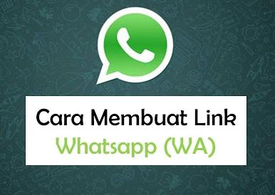 Cara Mudah Membuat Link WhatsApp (WA)