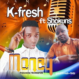 [Music] K-Fresh Ft. Shokuns - Money