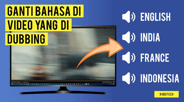 Cara merubah video yang telah di dubbing ke bahasa original