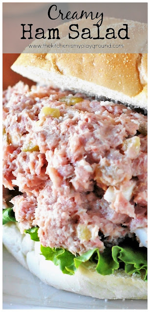 Creamy Ham Salad ~ perfect comfort food recipe for enjoying those ham leftovers! #hamsalad #hamrecipes #leftoverham #hamleftovers #comfortfood #thekitchenismyplayground  www.thekitchenismyplayground.com