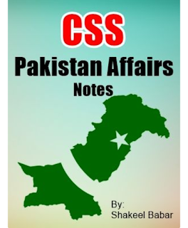 CSS Pakistan Affairs Notes By Shakeel Babar