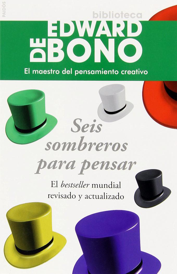 """""""Seis sombreros para pensar"""" Edward de Bono"""
