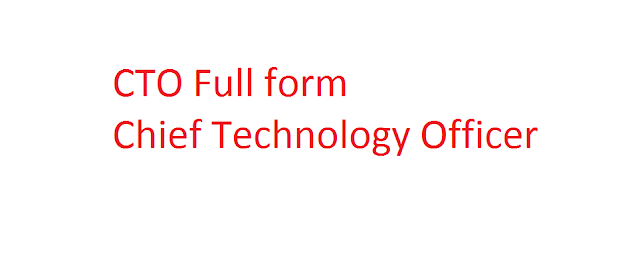 cto full form-जानिए cto क्या है और इसका पूरा नाम