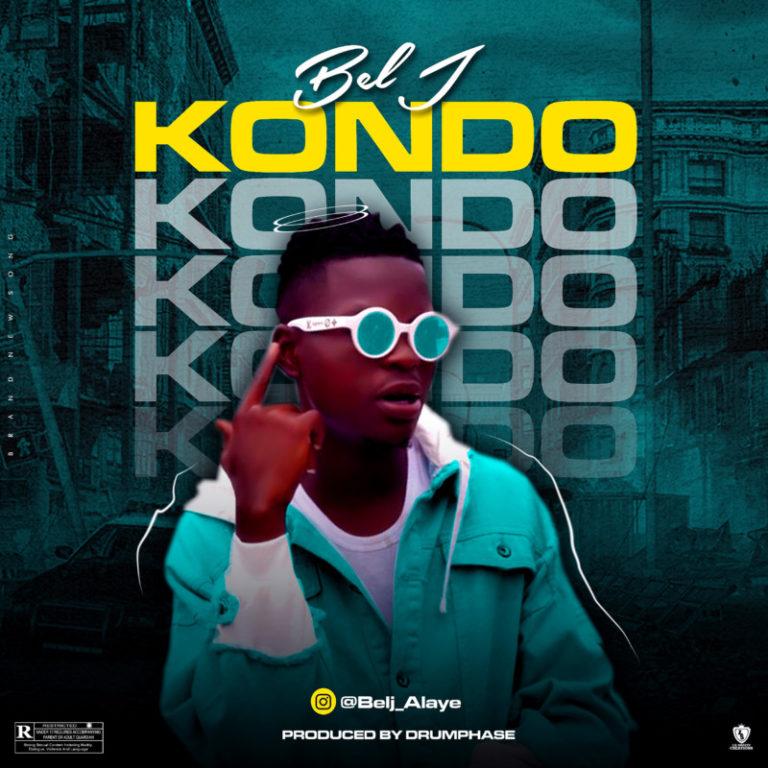 "Bel J – ""Kondo"" #Arewapublisize"