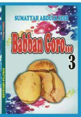 BABBAN GORO BOOK 3 CHAPTER 1 by sumayyah Abdulkadir