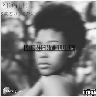 [feature]King Ed - Midnight Blues (Feat. Sergio Maz)