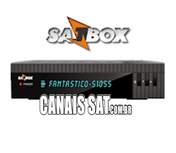 Satbox Fantastico S1055 Nova Atualização V4.24 - 29/07/2020