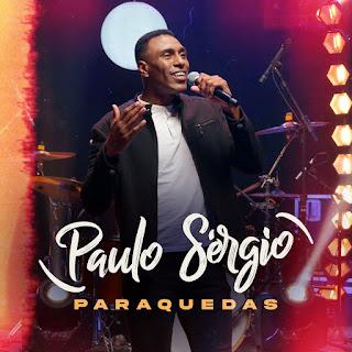 Baixar Música Gospel Paraquedas - Paulo Sergio Mp3