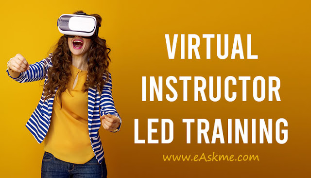 Planning to Opt for Virtual Instructor led Training? Reasons You Should Do It Now: eAskme\