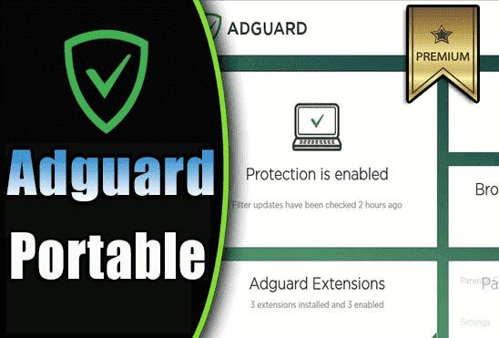 تحميل برنامج منع الاعلانات Adguard 7.3.3048.0 Portable اخر اصدار نسخة محمولة مفعلة