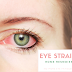 4 Effective Eye Strain Home Remedies