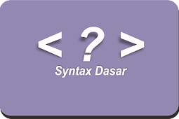 Syntax dasar pemrograman php