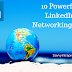 10 Powerful LinkedIn Networking Tips