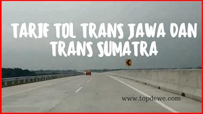 Tarif tol 2020 terlengkap,trans jawa dan trans sumatra