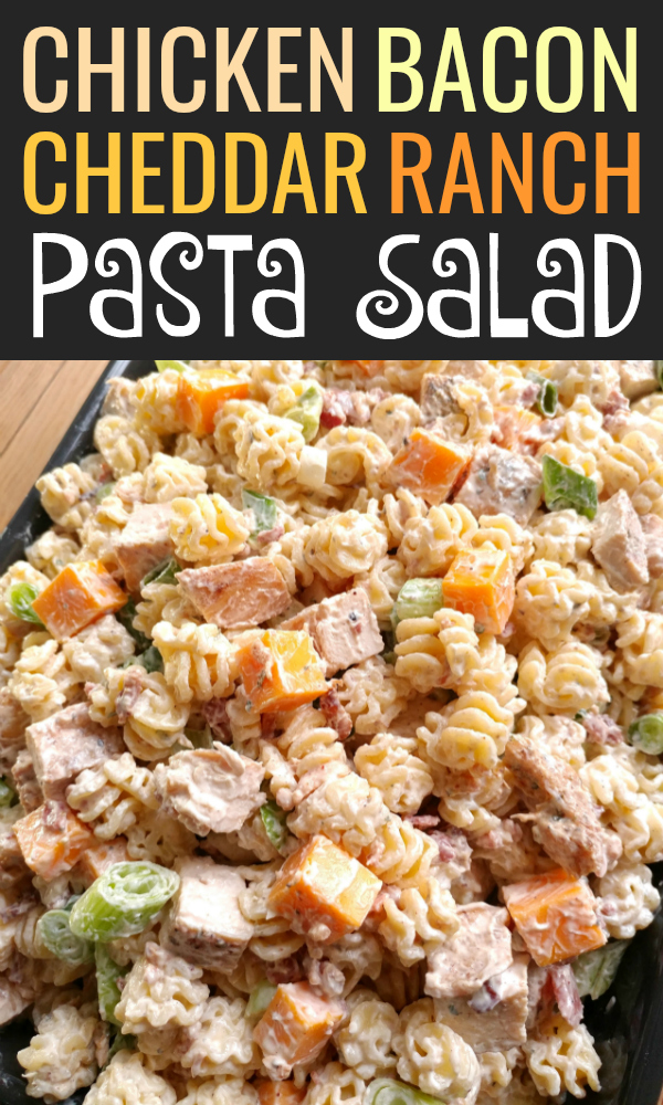 Chicken Bacon Cheddar Ranch Pasta Salad | A pasta salad with chicken, bacon and cheddar hearty enough for a meal and perfect for every occasion. #chicken #bacon #ranch #pastasalad