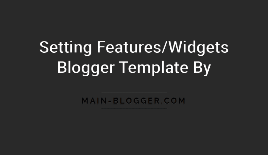 setting features/widget blogger template