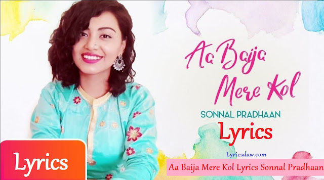 Aa Baija Mere Kol Lyrics In Hindi