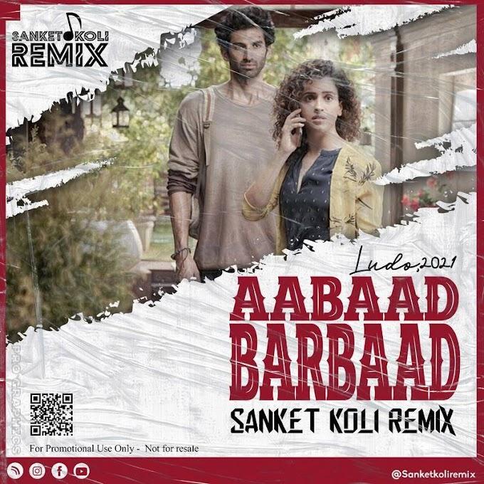 Aabaad Barbaad - Sanket Koli Remix