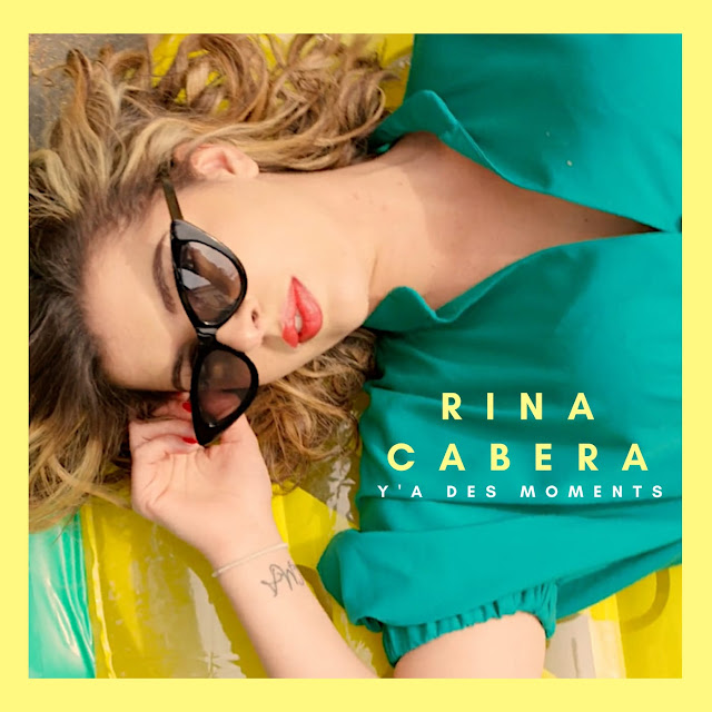 """Y a des Moments"" 3e single de Rina Cabera"