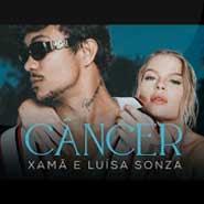Câncer – Xamã, Luísa Sonza, Gustah, Xamã