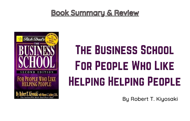 Business School By Robert T. Kiyosaki Book Review and Summary