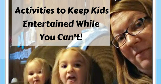 Activities to Keep Kids Entertained While You Can't!