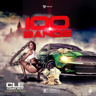 DOWNLOAD MP3: CLE Cashout - 100Bands